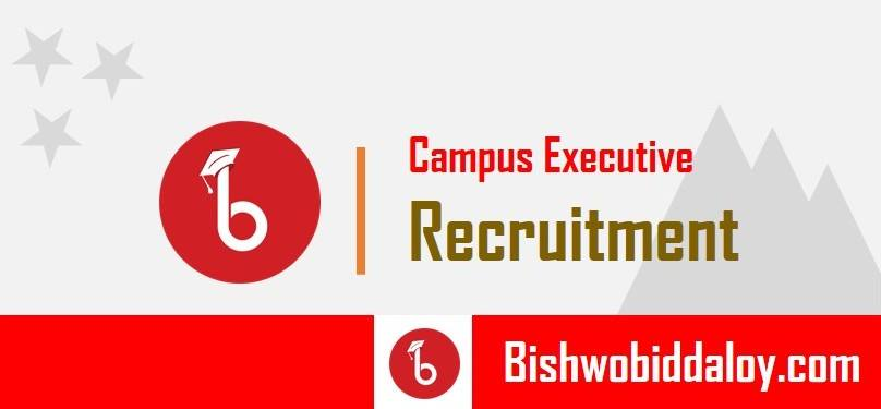 Campus Executive recruitment for Chittagong Region